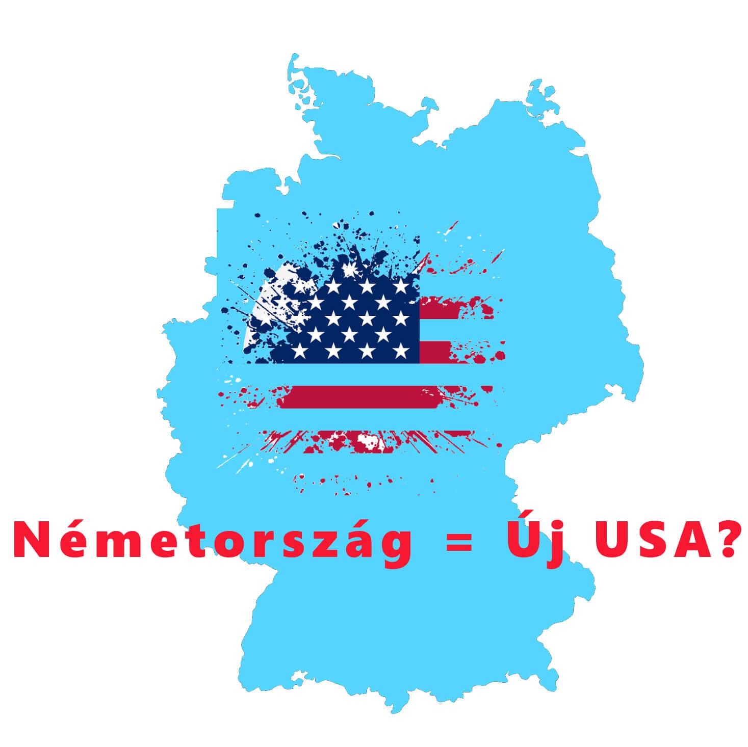 Németország az új USA?